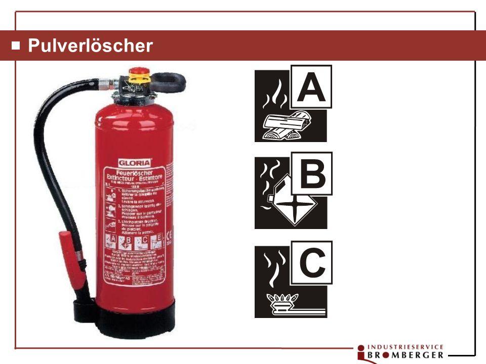 Pulverlöscher[A] Löscht brennbare feste Stoffe (außer Metalle), z.B. Holz, Kohle, Papier, Stroh, Textilien usw.